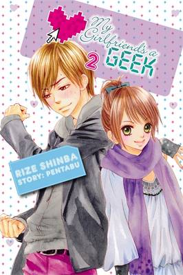 My Girlfriend's a Geek: (Manga) v. 2 (Paperback)