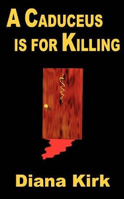 A Caduceus is for Killing (Paperback)