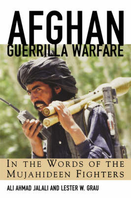 Afghan Guerrilla Warfare: In the Words of the Mujahideen Fighters (Paperback)