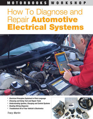 How to Diagnose and Repair Automotive Electrical Systems - Motorbooks Workshop (Paperback)