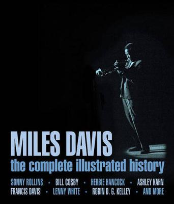 Miles Davis: The Complete Illustrated History (Hardback)