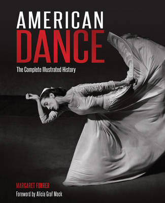 American Dance: The Complete Illustrated History (Hardback)