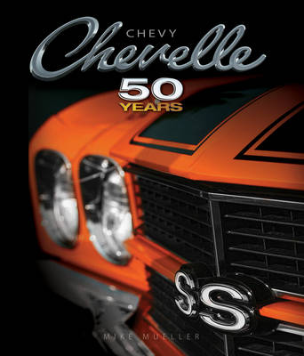 Chevy Chevelle: Fifty Years (Hardback)