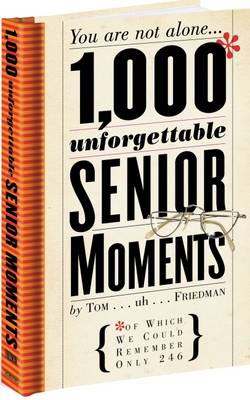1000 Unforgettable Senior Moments (Hardback)