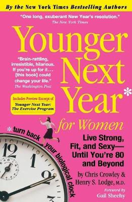 Younger Next Year for Women: Live Strong, Fit, and Sexy---until You're 80 and Beyond (Paperback)