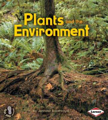 Plants and the Environment - First Step Non-fiction - Ecology No. 3 (Paperback)