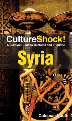 Syria: A Survival Guide to Customs and Etiquette - Culture Shock! (Paperback)