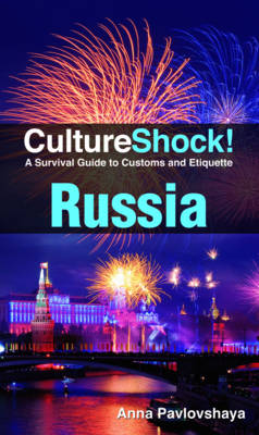 Russia: A Survival Guide to Customs and Etiquette - Culture Shock! (Paperback)