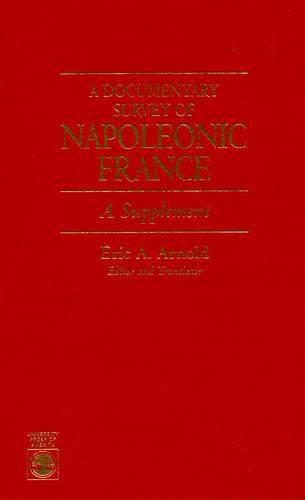 A Documentary Survey of Napoleonic France: Supplement: A Supplement (Hardback)