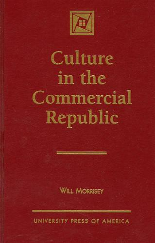 Culture in the Commercial Republic (Hardback)