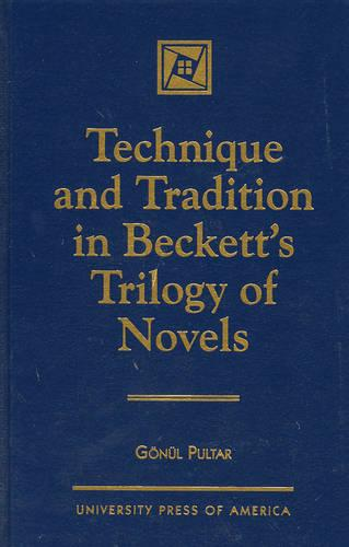 Technique and Tradition in Beckett's Trilogy of Novels (Hardback)