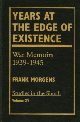 Years at the Edge of Existence: War Memoirs 1939-1945 - Study in the Shoah S. v.15 (Hardback)