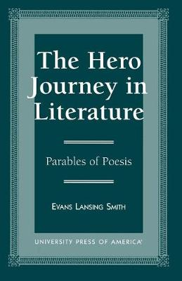 The Hero Journey in Literature: Parables of Poesis (Paperback)