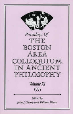 Proceedings of the Boston Area Colloquium in Ancient Philosophy: v. XI (Paperback)