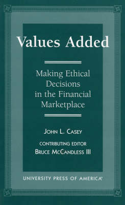 Values Added: Making Ethical Decisions in the Financial Marketplace (Paperback)