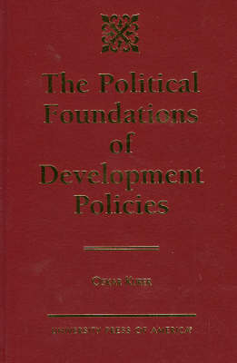The Political Foundations of Development Policies (Hardback)