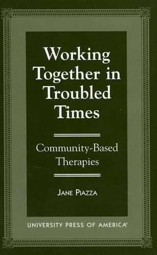 Working Together in Troubled Times: Community-Based Therapies (Paperback)