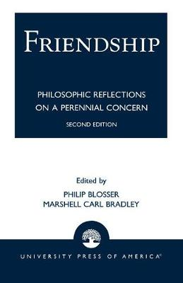Friendship: Philosophical Reflections on a Perennial Concern (Paperback)