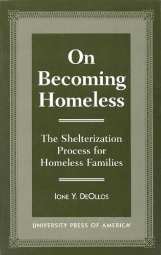 On Becoming Homeless: The Shelterization Process for Homeless (Hardback)