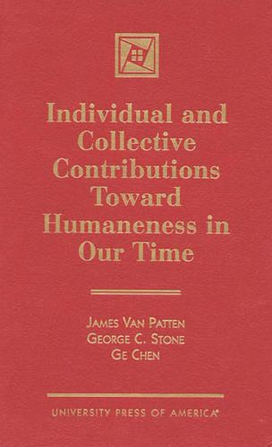 Individual and Collective Contributions toward Humaneness in Our Time (Hardback)