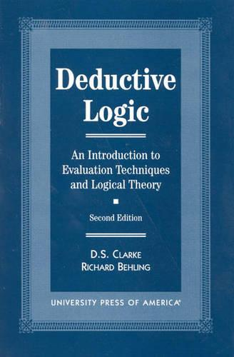 Deductive Logic: An Introduction to Evaluation Technique and Logical Theory (Paperback)