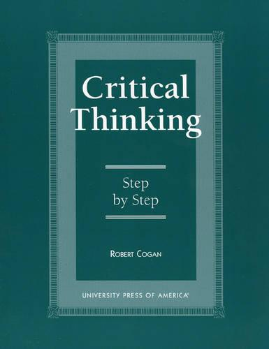 Critical Thinking: Step by Step (Paperback)