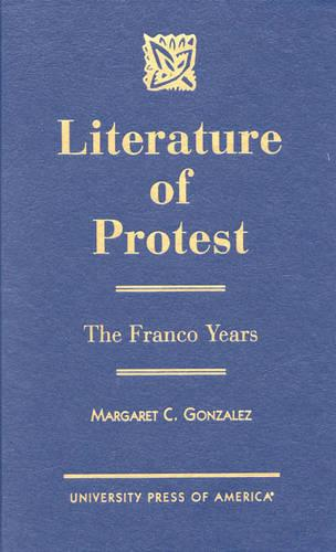Literature of Protest: The Franco Years (Hardback)