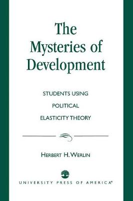 The Mysteries of Development: Studies Using Political Elasticity Theory (Paperback)