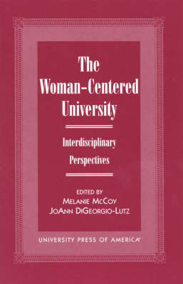 The Woman-Centered University: Interdisciplinary Perspectives (Paperback)