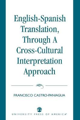English-Spanish Translation, through a Cross-Cultural Interpretation Approach (Paperback)