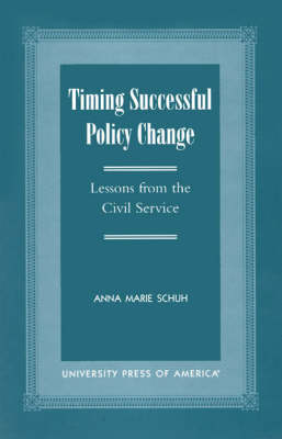Timing Successful Policy Change: Lessons from the Civil Service (Paperback)