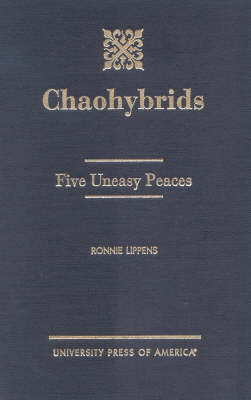 Chaohybrids: Five Uneasy Peaces (Hardback)