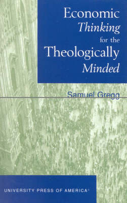 Economic Thinking for the Theologically Minded (Paperback)