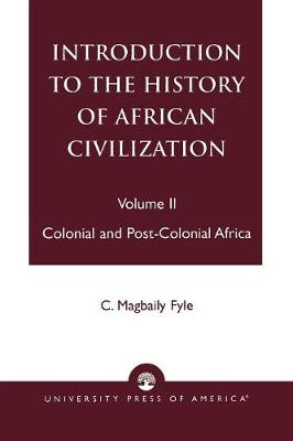 Introduction to the History of African Civilization: v. 2: Colonial and Post-Colonial Africa (Paperback)