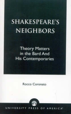 Shakespeare's Neighbors: Theory Matters in the Bard and His Contemporaries (Paperback)