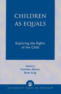 Children as Equals: Exploring the Rights of the Child (Paperback)