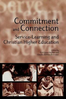 Commitment and Connection: Service-learning and Christian Higher Education (Paperback)