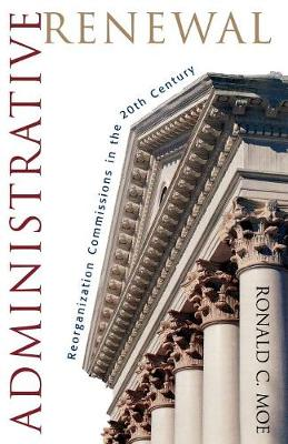 Administrative Renewal: Reorganization Commissions in the 20th Century (Paperback)
