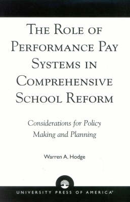 The Role of Performance Pay Systems in Comprehensive School Reform: Considerations for Policy Making and Planning (Paperback)
