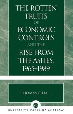 The Rotten Fruits of Economic Controls and the Rise from the Ashes, 1965-1989 (Paperback)