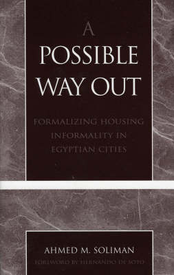 A Possible Way Out: Formalizing Housing Informality in Egyptian Cities (Paperback)