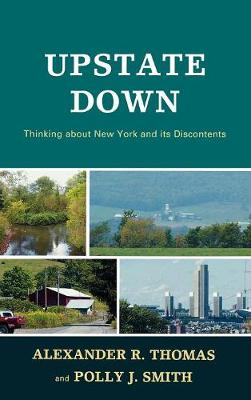 Upstate Down: Thinking About New York and Its Discontents (Hardback)