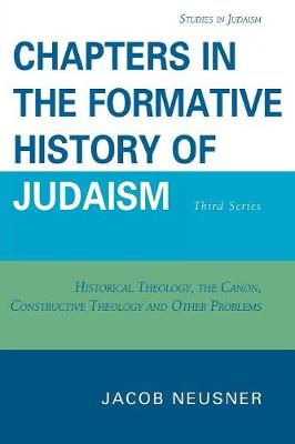 Chapters in the Formative History of Judaism: Third Series - Studies in Judaism (Paperback)