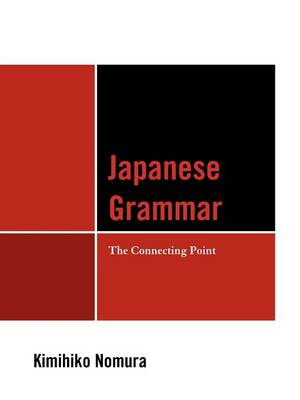 Japanese Grammar: The Connecting Point (Paperback)