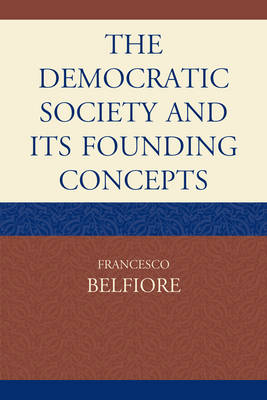 The Democratic Society and Its Founding Concepts (Paperback)