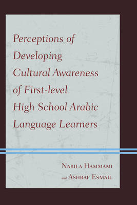 Perceptions of Developing Cultural Awareness of First-level High School Arabic Language Learners (Paperback)