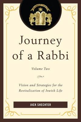 Journey of a Rabbi: Vision and Strategies for the Revitalization of Jewish Life (Paperback)