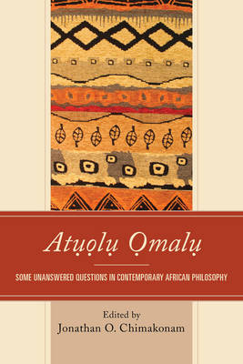 Atuolu Omalu: Some Unanswered Questions in Contemporary African Philosophy (Paperback)