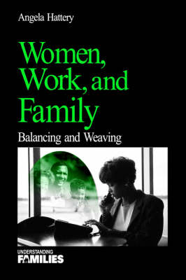 Women, Work and Families: Balancing and Weaving - Understanding Families Series v. 19 (Paperback)