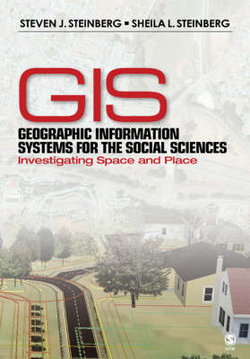 Geographic Information Systems for the Social Sciences: Investigating Space and Place (Paperback)